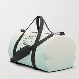 Strong Tea - Eleanor Roosevelt Quote Duffle Bag