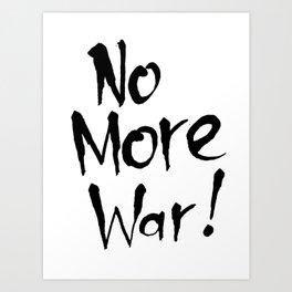 No More War  Art Print