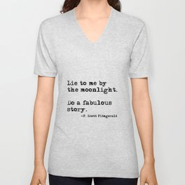 Lie to me by the moonlight - F. Scott Fitzgerald quote Unisex V-Neck
