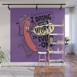 I Bring Out The Wurst In Everyone - Fun Sausage Pun Wall Mural