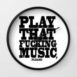Play the fucking music Wall Clock