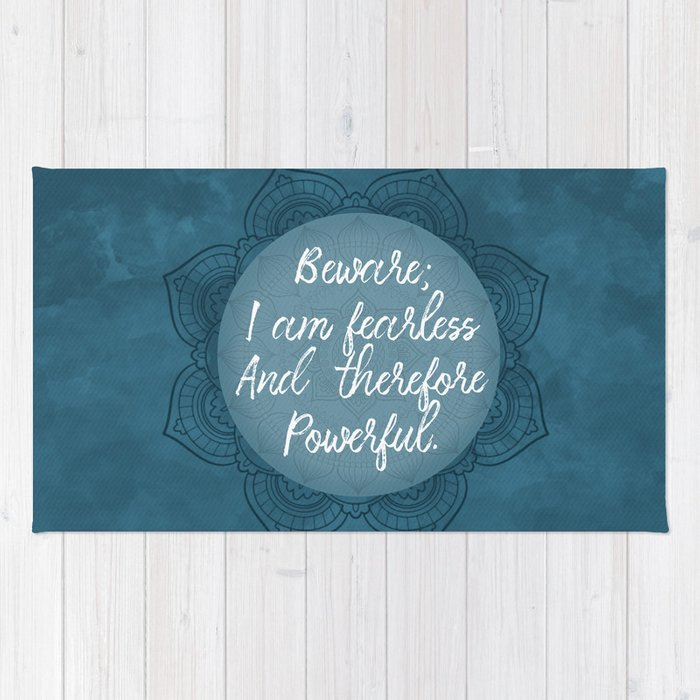 Beware; I Am Fearless And Therefore Powerful Rug