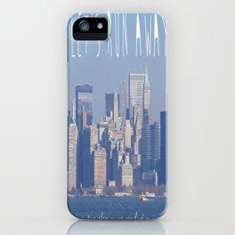 Let's run away iPhone Case
