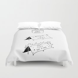 Pay for soup, build a fort, set that on fire Duvet Cover