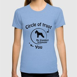 Circle of trust my Standard Schnauzer T-shirt