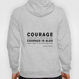 Courage quote - Winston Churchill Hoody