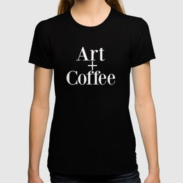 Art + Coffee graphic design T-shirt
