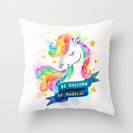 Be Unicorn Throw Pillow