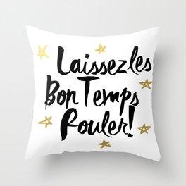 Laissez Les Bons Temps Rouler! Throw Pillow