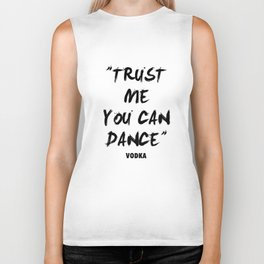 Trust Me You Can Dance - Vodka Biker Tank