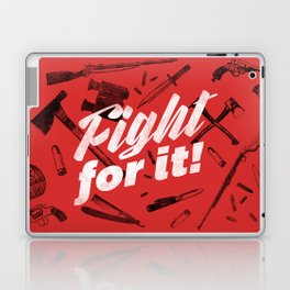 Fight For It Laptop & iPad Skin