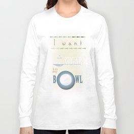 A little sugar Long Sleeve T-shirt