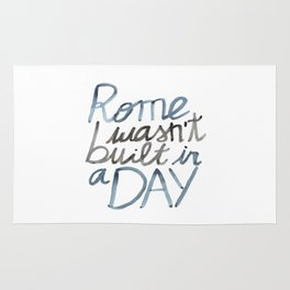 Rome wasn't built in a DAY Rug
