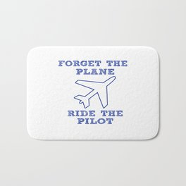 Forget the Plane, Ride the Pilot! Bath Mat