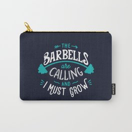 The Barbells Are Calling And I Must Grow Carry-All Pouch
