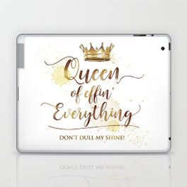 Queen of effin' Everything Laptop & iPad Skin