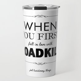Just Taxidermy Things: Roadkill Travel Mug