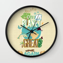 Make Our Planet Great Again Wall Clock