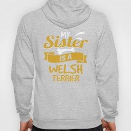 My Sister Is A Welsh Terrier Hoody