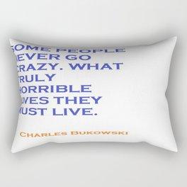 Charles Bukowski Crazy Quote Rectangular Pillow