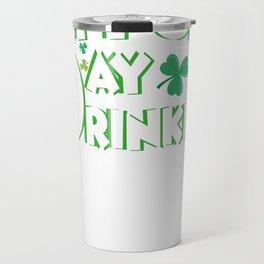 Support Day Drinking Saint Patricks Day Funny Travel Mug