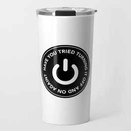 Have you tried turning it off and on again? Travel Mug