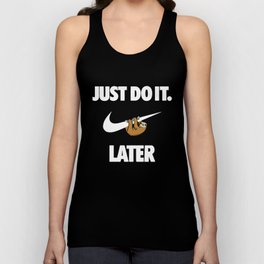 Just Do It Later Sloth T-Shirts Unisex Tank Top