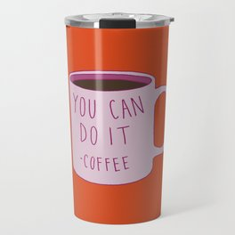 You Can Do It Travel Mug