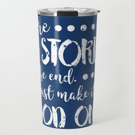 We're all stories in the end Travel Mug