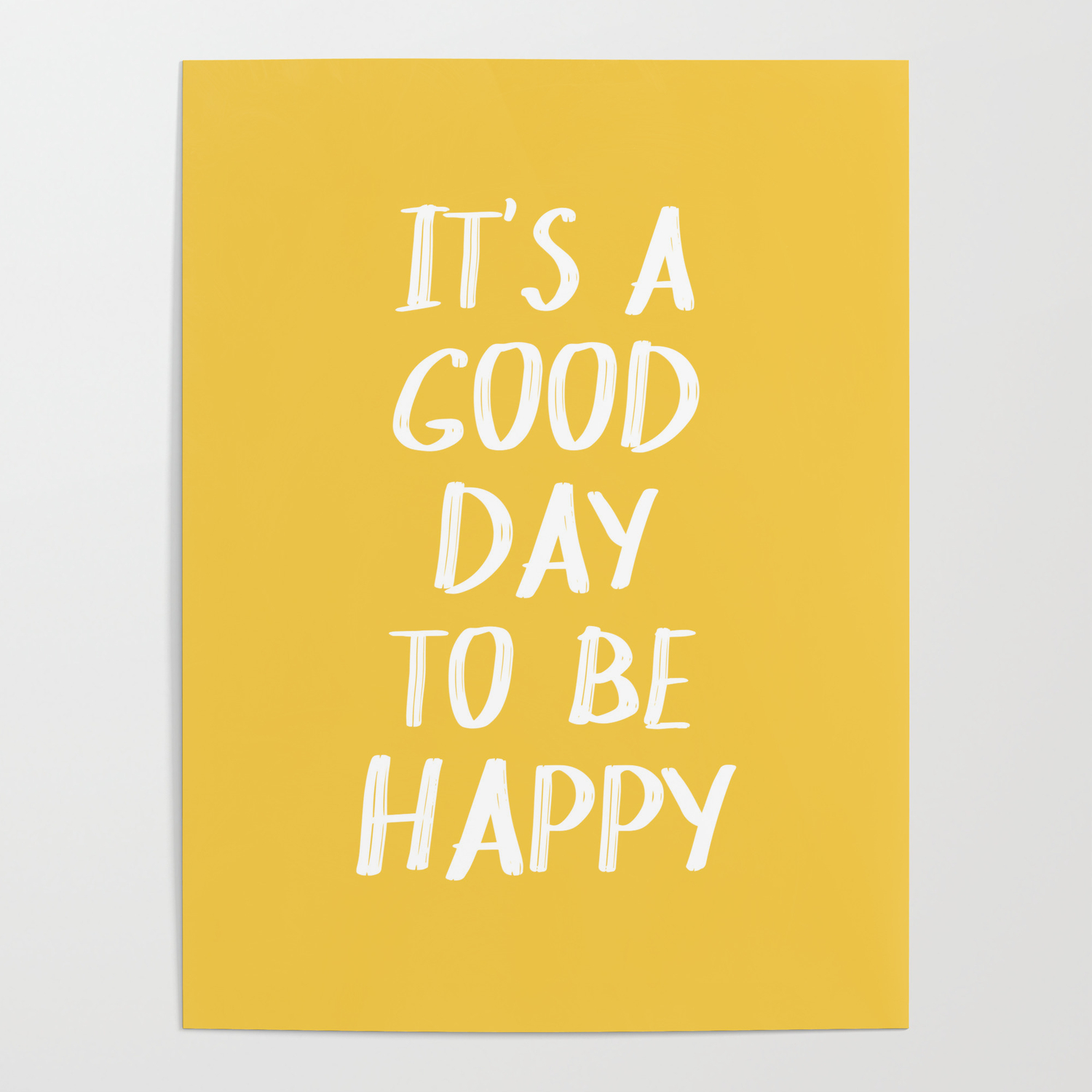 It's a Good Day to Be Happy - Yellow Poster by blueskywhimsy