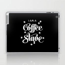 I'm a Coffee Slave Laptop & iPad Skin
