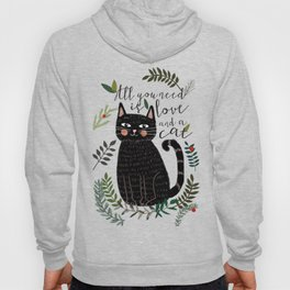 ALL YOU NEED IS LOVE AND A CAT Hoody