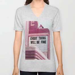 Every Thing Will Be Fine Unisex V-Neck