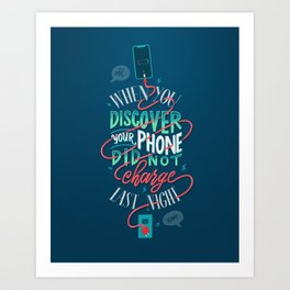 Uncharged Phone Woes Art Print