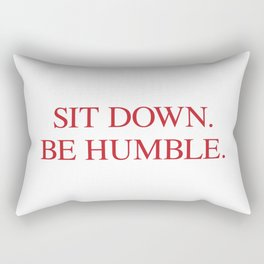 SIT DOWN.BE HUMBLE. Kendrick Hip-Hop Design Rectangular Pillow