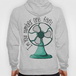 I'm your number one fan Hoody