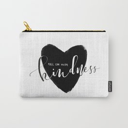 Kill em with kindness - white version Carry-All Pouch