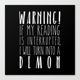 Warning! I Will Turn Into A Demon - Black Canvas Print