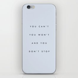 Can't Won't Don't Stop iPhone Skin