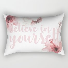 Believe in yourself Rectangular Pillow