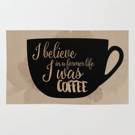 Gilmore Girls Inspired - I believe in a former life I was coffee Rug