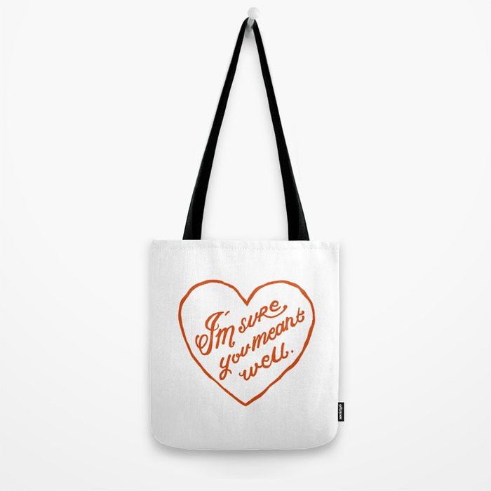 I'm Sure You Meant Well Tote Bag