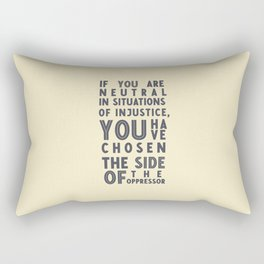 If you are neutral in situations of injustice, Desmond Tutu quote, civil rights, peace, freedom Rectangular Pillow