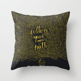 Follow your own path Throw Pillow
