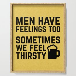 Men Have Feelings Funny Quote Serving Tray