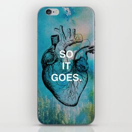 """SO IT GOES."" Life Quote iPhone Skin"