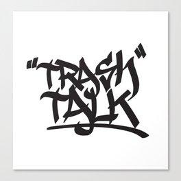 Trash Talk Canvas Print