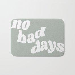 no bad days X Bath Mat