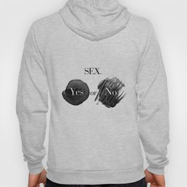 SEX. -Yes or No? Hoody