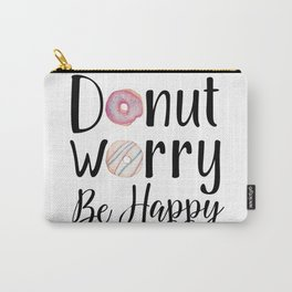 DONUT WORRY, BE HAPPY! Carry-All Pouch